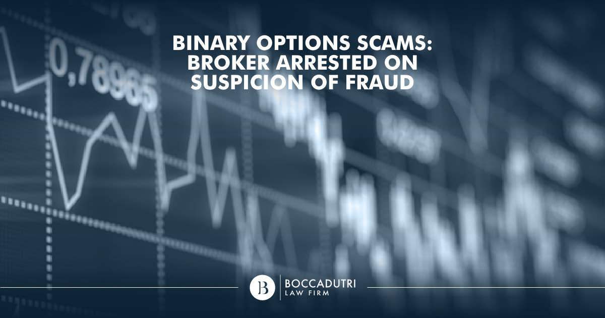Binary Options Scams: Broker arrested on suspicion of fraud